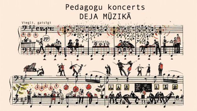 """Pedagogu koncerts """"Deja mūzikā"""""""