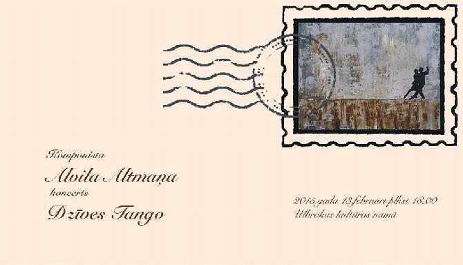 """Alvila Altmaņa autorkoncerts """"Dzīves tango"""""""