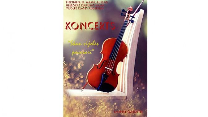 """KONCERTS """"Vijoles skan pavasarī!"""""""