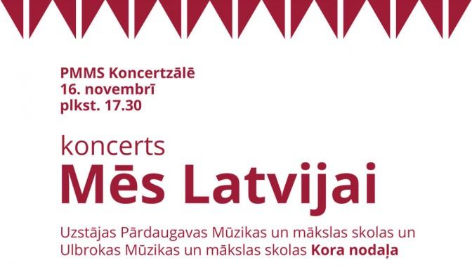 """Koncerts """"Mēs Latvijai"""""""