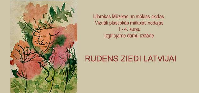 """Izstāde """"Rudens ziedi Latvijai"""""""