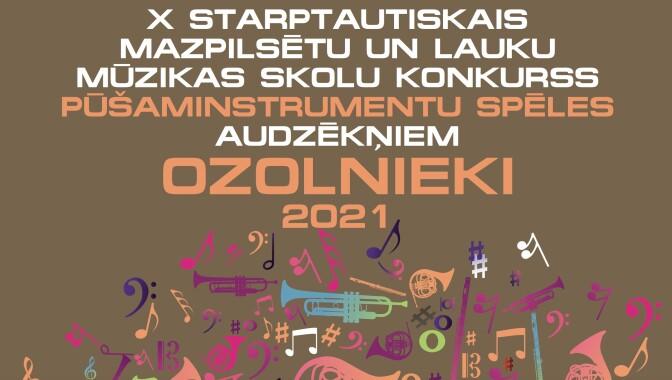 X Starptautiskā mazpilsētu un lauku mūzikas skolu Pūšaminstrumentu konkurss OZOLNIEKI 2021